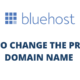 How to Change the Primary Domain Name in Bluehost